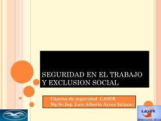 SEGURIDAD EN EL TRABAJO Y EXCLUSION SOCIAL