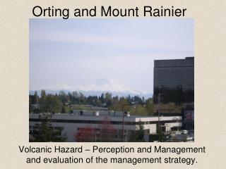 Volcanic Hazard – Perception and Management and evaluation of the management strategy.