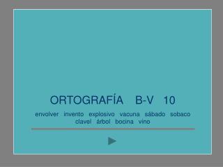 ORTOGRAFÍA    B-V   10
