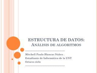 ESTRUCTURA DE DATOS: Análisis de algoritmos