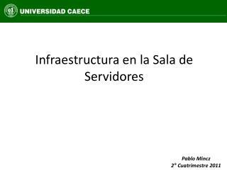 Infraestructura  en la Sala de Servidores