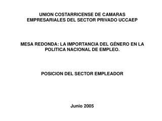 UNION COSTARRICENSE DE CAMARAS EMPRESARIALES DEL SECTOR PRIVADO UCCAEP