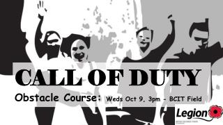 CALL OF DUTY Obstacle Course:  Weds Oct 9, 3pm - BCIT Field