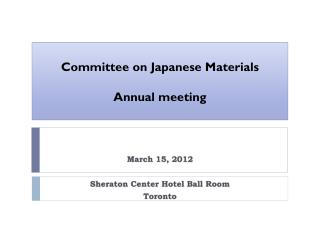 Committee on  J apanese Materials  Annual meeting