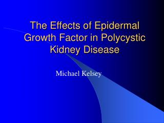 The Effects of Epidermal Growth Factor in Polycystic Kidney Disease