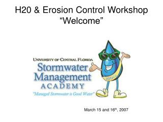 H20 & Erosion Control Workshop �Welcome�
