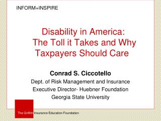 Disability in America:  The Toll it Takes and Why Taxpayers Should Care