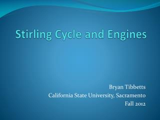 Stirling Cycle a n d Engines