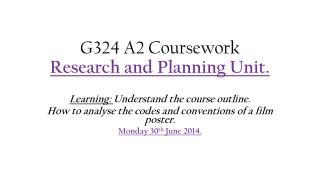 G324 A2 Coursework  Research  and Planning Unit.