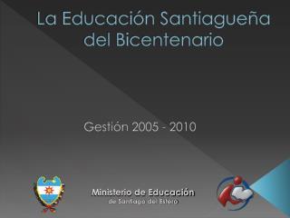 La Educación Santiagueña  del Bicentenario