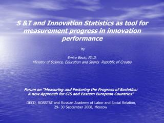 S  &T  and Innovation  Statistics as tool for measurement progress in innovation performance