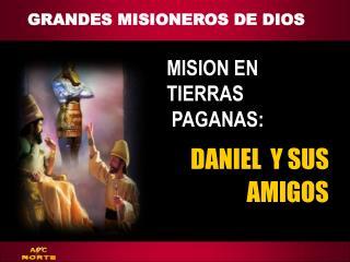 GRANDES MISIONEROS DE DIOS