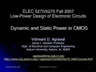 ELEC 5270/6270 Fall 2007 Low-Power Design of Electronic Circuits Dynamic and Static Power in CMOS