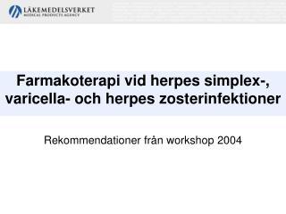 Farmakoterapi vid herpes simplex-, varicella-  och herpes zosterinfektioner