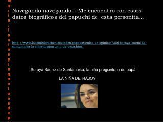 Soraya Sáenz de Santamaría, la niña preguntona de papá