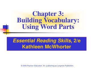 Chapter 3:  Building Vocabulary: Using Word Parts