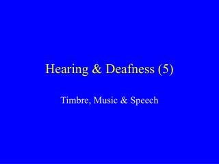 Hearing & Deafness (5)
