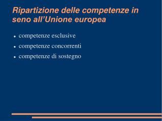 Ripartizione delle competenze in seno all�Unione europea