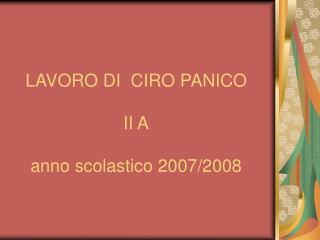 LAVORO DI  CIRO PANICO II A anno scolastico 2007/2008