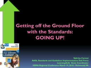 Getting off the Ground Floor with the Standards: GOING UP!