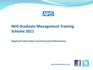 NHS Graduate Management Training Scheme 2011 Applicant Information and Assessment Masterclass