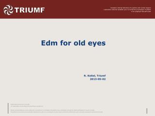 Edm  for old eyes