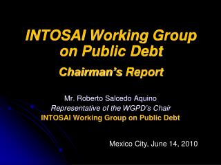 INTOSAI  Working Group on Public Debt Chairman�s Report