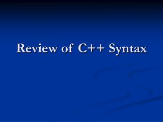 Review of C++ Syntax