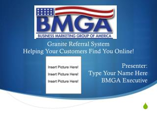 Granite Referral System Helping Your Customers Find You Online! Presenter:  Type Your Name Here