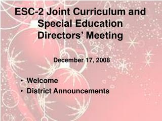 ESC-2 Joint Curriculum and  Special Education  Directors' Meeting December 17, 2008