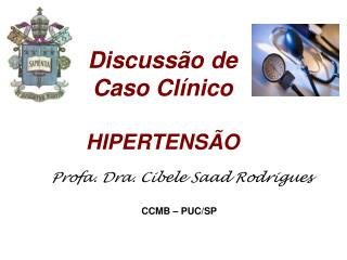 Discussão de  Caso Clínico HIPERTENSÃO