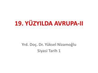 19. YÜZYILDA AVRUPA-II