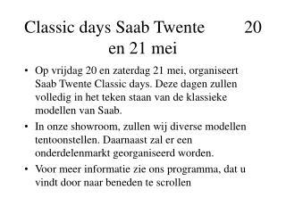 Classic days Saab Twente         20 en 21 mei