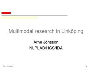 Multimodal research in Linköping