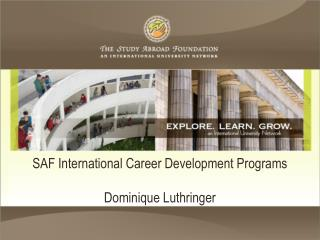 SAF International Career Development Programs Dominique  Luthringer