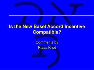Is the New Basel Accord Incentive Compatible?