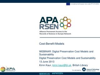 Cost-Benefit Models  WEBINAR : Digital Preservation Cost Models and  Sustainability