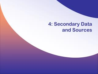 4: Secondary Data  and Sources