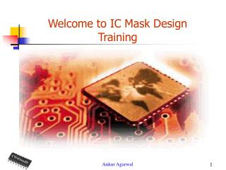 Welcome to IC Mask Design Training