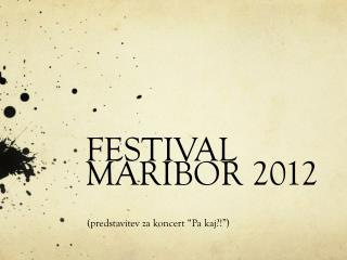FESTIVAL MARIBOR 2012