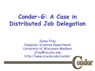 Condor-G: A Case in Distributed Job Delegation