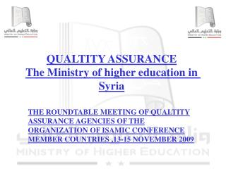QUALTITY ASSURANCE The Ministry of higher education in Syria