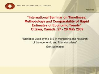 """Statistics used by the BIS in monitoring and research  of the economic and financial crises"""