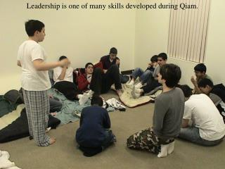 Leadership is one of many skills developed during Qiam.