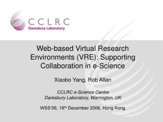 Web-based Virtual Research Environments (VRE): Supporting Collaboration in e-Science