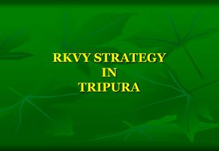 RKVY STRATEGY  IN TRIPURA