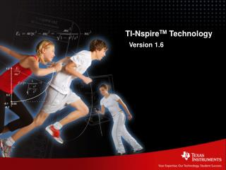 TI-Nspire TM  Technology