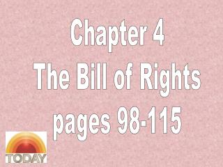 Chapter 4 The Bill of Rights pages 98-115