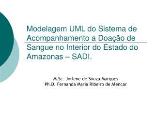 M.Sc. Jorlene de Souza Marques Ph.D. Fernanda Maria Ribeiro de Alencar