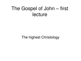 The Gospel of John � first lecture
